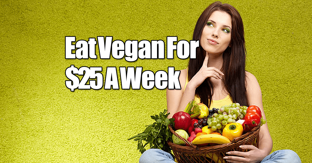 How To Eat Vegan For 25 dollars A Week Vegan On A Budget - How I Ate Healthy And Vegan For Only $25 A Week