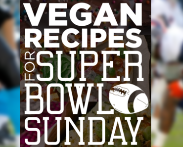 21 best vegan superbowl recipes 370x297 - 21 Vegan Superbowl Snacks And Finger Foods