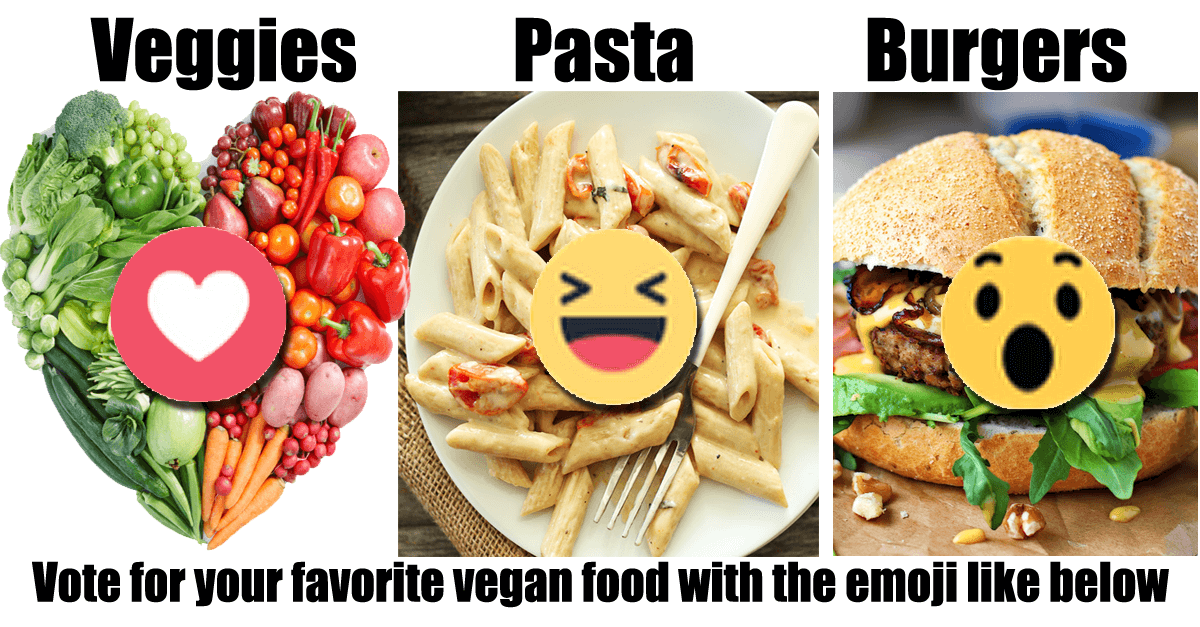vote for your favorite - Vegan Burgers, Vegan Pasta, Vegan Salads