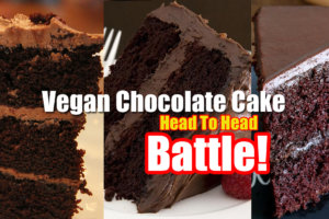 vegan chocolate cake battle head to head 300x200 - Vegan Chocolate Cake Battle - What Is The Best Vegan Chocolate Cake Recipe?