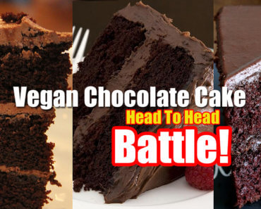vegan chocolate cake battle head to head 370x297 - Vegan Chocolate Cake Battle - What Is The Best Vegan Chocolate Cake Recipe?